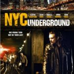N.Y.C. Underground (2013) Watch Full Movie