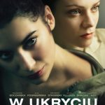 W ukryciu 2013 Watch Full Movie In Full HD 1080p
