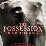 The Possession Of Michael King (2014) English Movie Watch Online In HD 720p