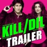 Kill Dil (2014) Hindi Movie Official Trailer HD 1080p Free Download