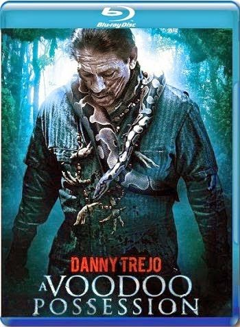 Voodoo Possession 2014 Free Download BluRay 200mb 720p