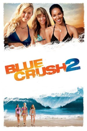 Blue Crush 2 (2011) Hindi Dubbed Movie Free Download HD 720p 300MB