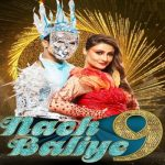 Nach Baliye (17 August 2019) Hindi Full Show 720p HDRip 550MB