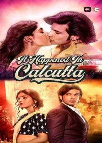 It Happened In Calcutta 2020 Hindi Season 01 Complete 720p..